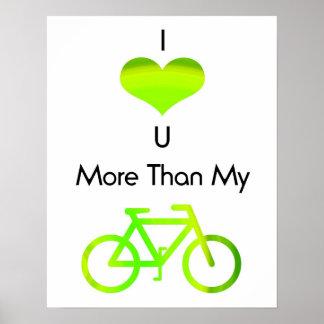 I love you more than my bike green poster