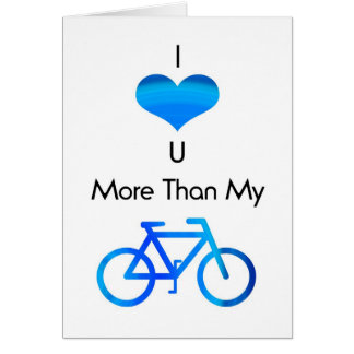 I Love You More Than My Bike in Blue Greeting Cards