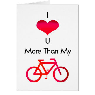I love you more than my bike in white and red greeting cards