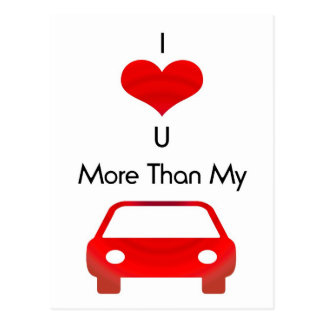 I love you more than my car in red by mobo post card