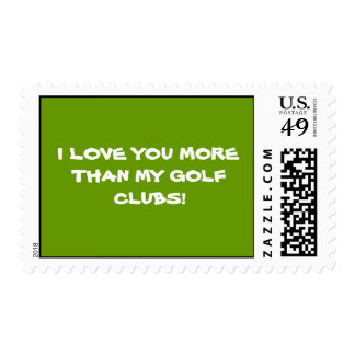 I LOVE YOU MORE THAN MY GOLF CLUBS! STAMPS