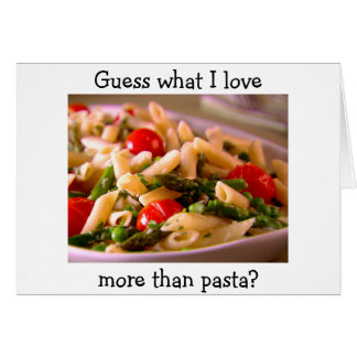 I LOVE YOU MORE THAN PASTA CARDS