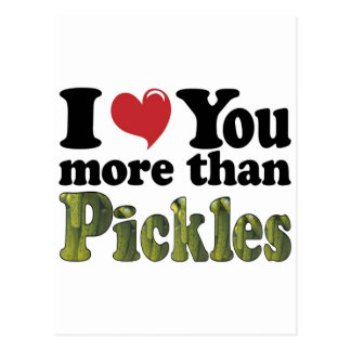 I Love You More Than Pickles Postcard