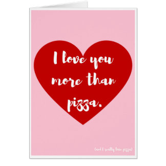 """""""I love you more than pizza,"""" Valentine Card"""