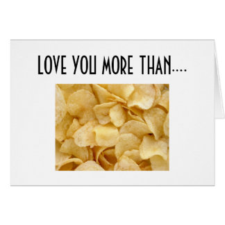 I LOVE YOU MORE THAN POTATO CHIPS CARD