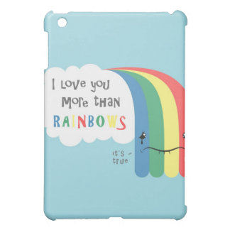 I Love You More Than Rainbows Cover For The iPad Mini