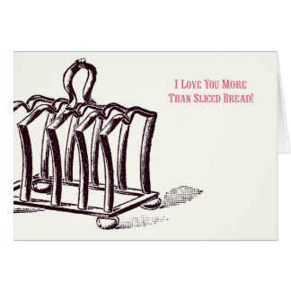 I Love You More Than Sliced Bread! Card