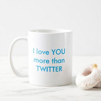 I Love You More Than Twitter Mug