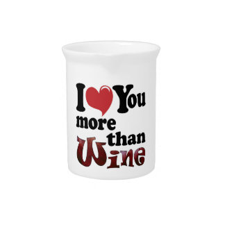 I Love You More Than Wine Pitcher