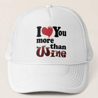 I Love You More Than Wine Trucker Hat