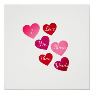 I Love You More Than Words Art Poster