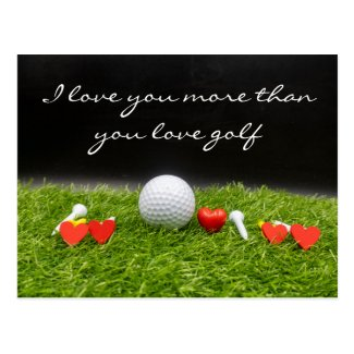 I love you more than you love golf postcard