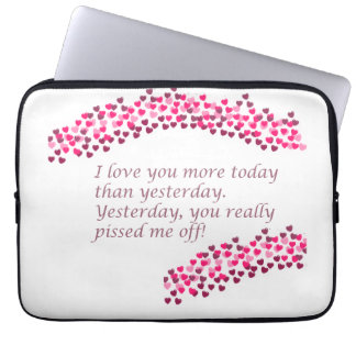 I love you more today funny computer sleeve
