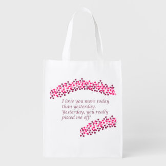 I Love You More Today Reusable Grocery Bag