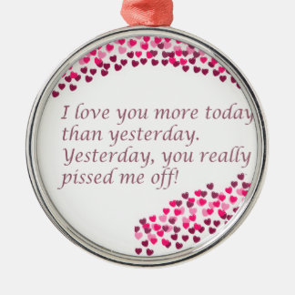 I Love You More Today Round Metal Christmas Ornament