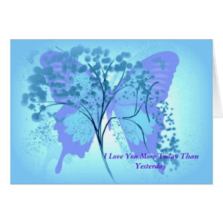 I LOVE YOU MORE TODAY THAN YESTERDAY CARD