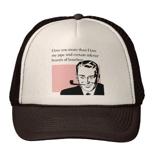 I Love You More... Trucker Hat