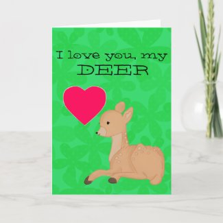 I love you, my deer card