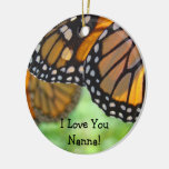 I Love You Nanna! ornaments Monarch Butterflies