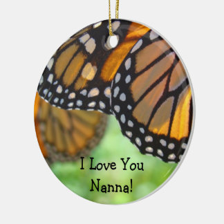 I Love You Nanna! ornaments Monarch Butterflies