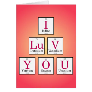I Love You (Periodic Table Elements) Card