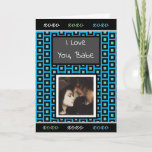 """'I Love You"""" Photo Blue, Teal, Black Masculine Card<br><div class=""""desc"""">This card is great for a boyfriend or husband. It is good for Valentine's Day,  Anniversary,  Birthday or just to say I love you. Perfect for any romantic occasion. Just add ap picture of you both in the personalize area.</div>"""