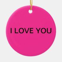 """""""I LOVE YOU"""" Pink Ornament"""