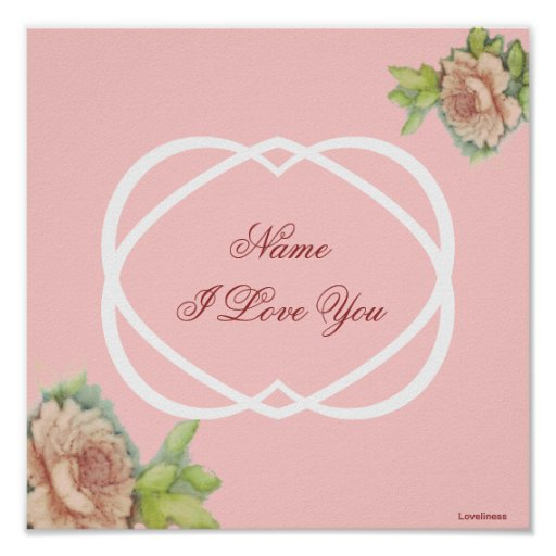 I Love You Pink Roses White Hearts Poster - Cust.
