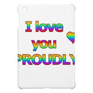 I love you proudly iPad mini covers