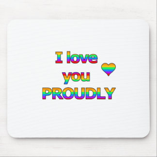 I love you proudly mouse pad