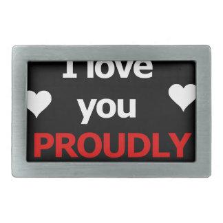 I love you proudly rectangular belt buckle