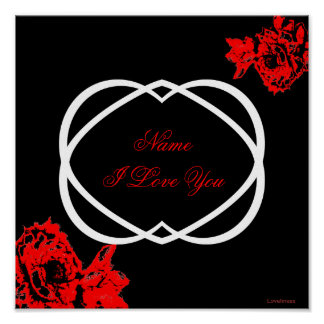 I Love You Red Roses White Hearts Poster -Cust.
