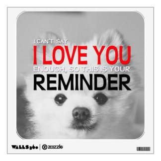 I Love You Reminder Pomeranian Wall Decal