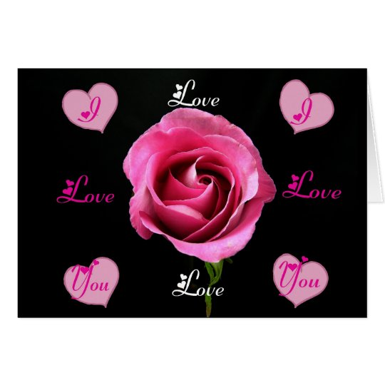 I Love You Rose... Card