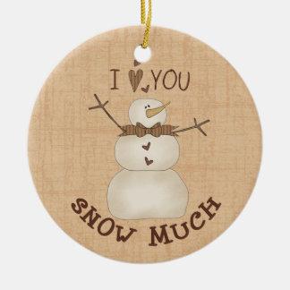 I Love You Snow Much! Ceramic Ornament