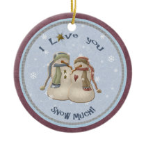 I Love You SNOW much! Snow Couple ornament