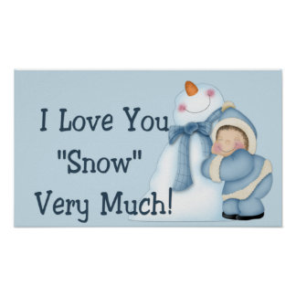 """I Love You """"Snow"""" Very Much! - Winter Print/Poster"""