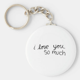 I love you so much - hand written key chains