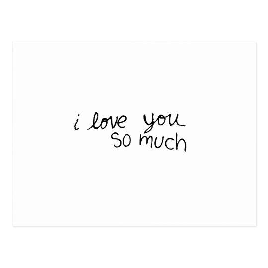 I love you so much - hand written postcard