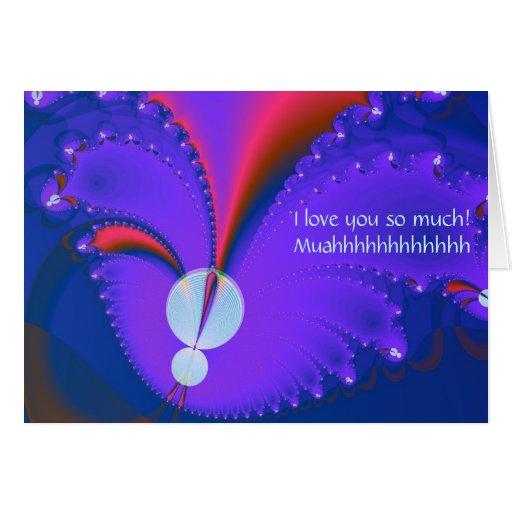 I love you so much!Muahhhhhhhhhhhh Greeting Card