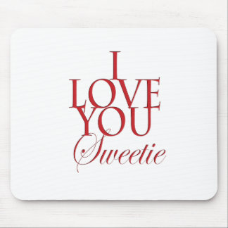 I love you sweetie mouse pad