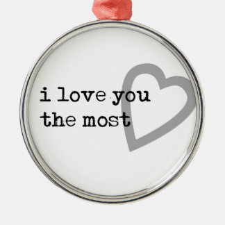i love you the most cute heart metal ornament