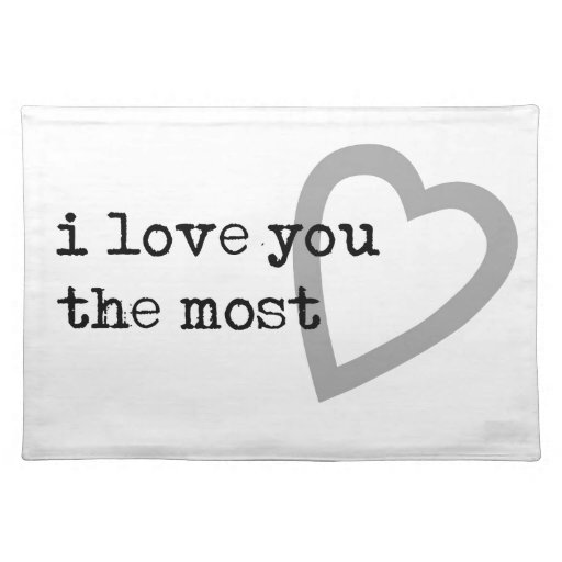 I Love You The Most Cute Heart Place Mat Zazzle