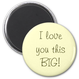I Love You This BIG! Magnet
