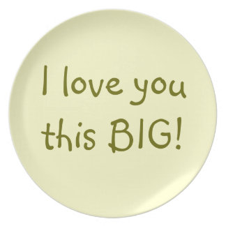 I Love You this BIG! Plate