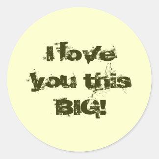 I Love You This BIG! Sticker