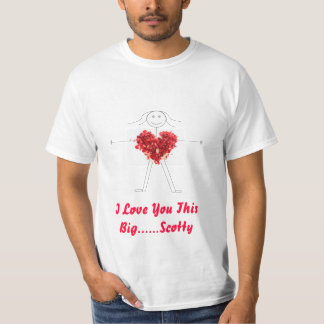 I Love You This Big T-Shirt