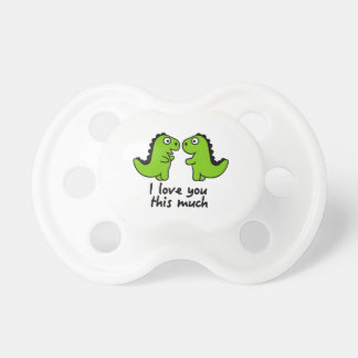 I love you this much dinosaur pacifier