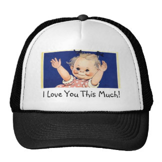 I Love You This Much! Trucker Hat