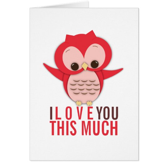 I Love You This Much Owl Card Zazzle Com